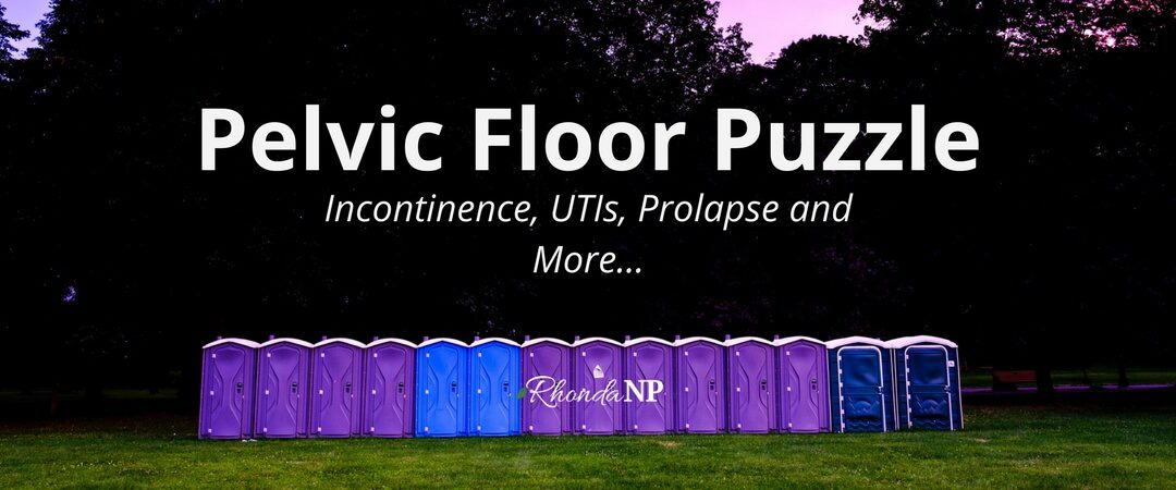 029: Pelvic Floor Puzzle: Incontinence, UTIs, Prolapse and More