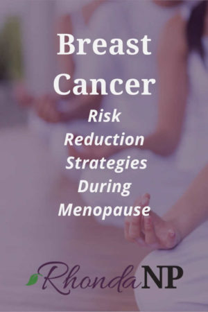 breast cancer risk reduction strategies during menopause