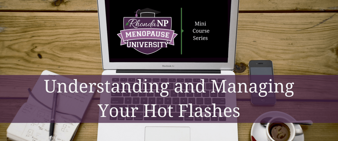 012: Free Hot Flash Mini Course Opens
