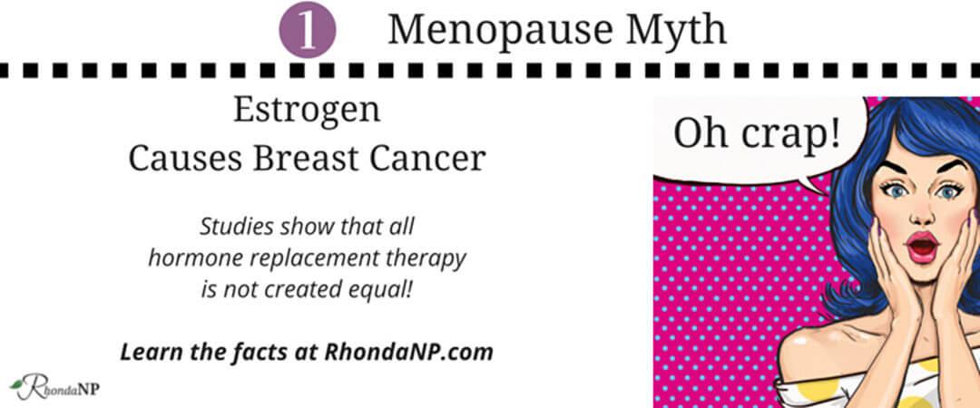 Menopause Myth #1: Estrogen Causes Breast Cancer