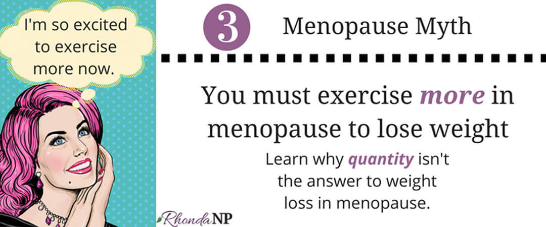 Menopause Myth #3: You Must Exercise More in Menopause To Lose Weight