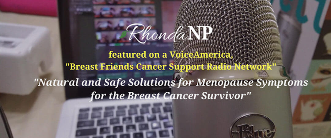 Natural and Safe Solutions for Menopause Symptoms for the Breast Cancer Survivor